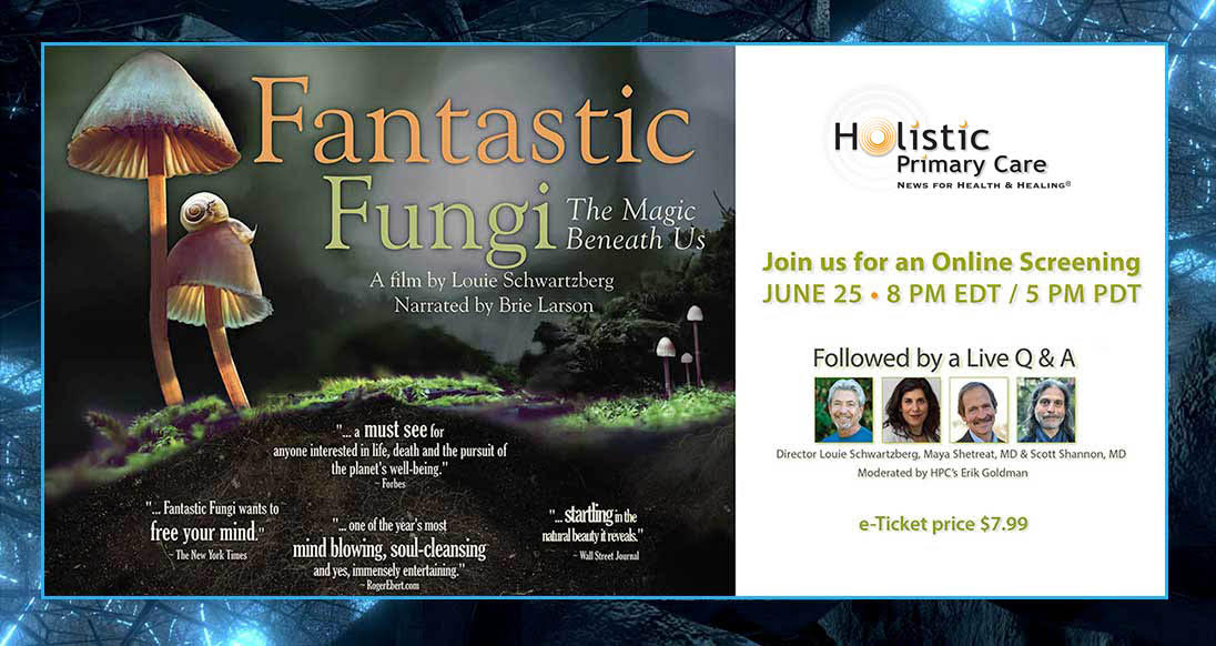 Fantastic Fungi. Join us for an online screening June 25