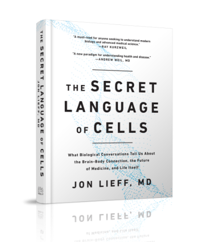 Cover of the new book The Secret Language of Cells by Jon Lieff, MD, an exploration of the current scientific literature on cellular communication